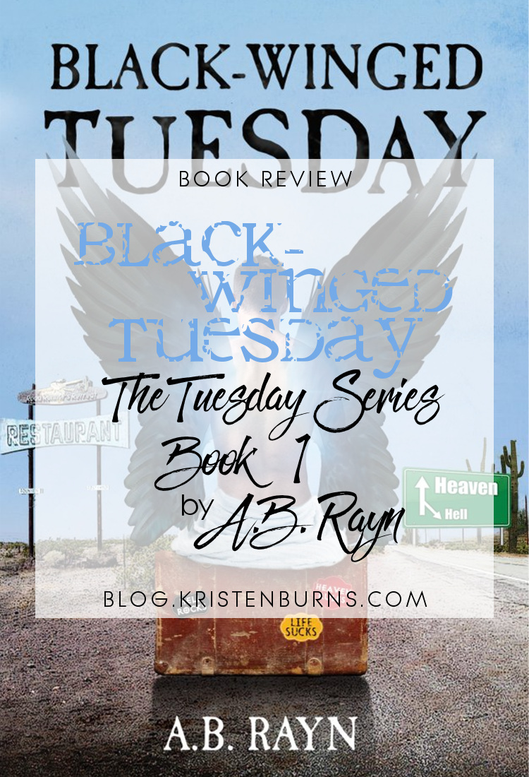 Book Review: Black-Winged Tuesday (The Tuesday Series Book 1) by A.B. Rayn   reading, books, book reviews, fantasy, urban fantasy, angels