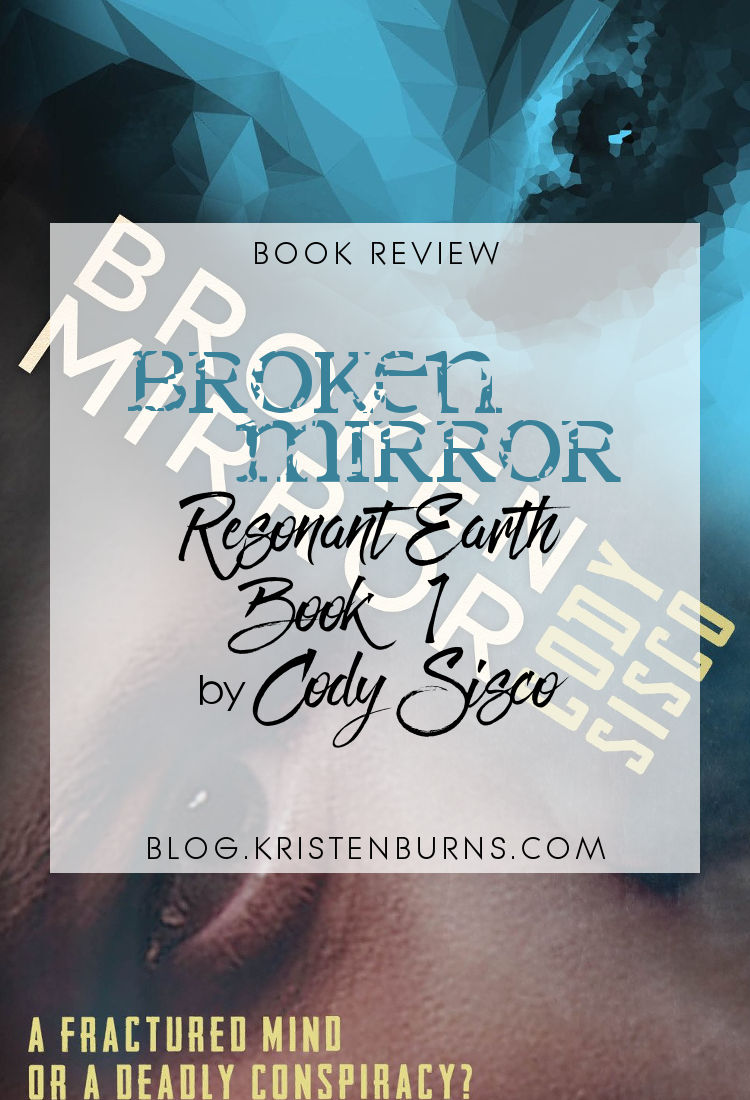 Book Review: Broken Mirror (Resonant Earth Book 1) by Cody Sisco | reading, books, book reviews, science fiction, cyberpunk