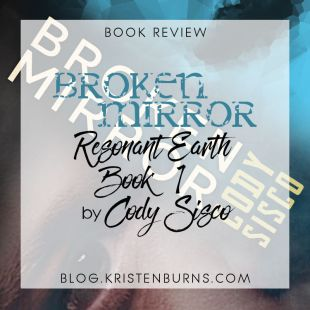 Book Review: Broken Mirror (Resonant Earth Book 1) by Cody Sisco