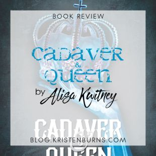 [Audio]Book Review: Cadaver & Queen by Alisa Kwitney (+ a Mini Discussion about Souls)
