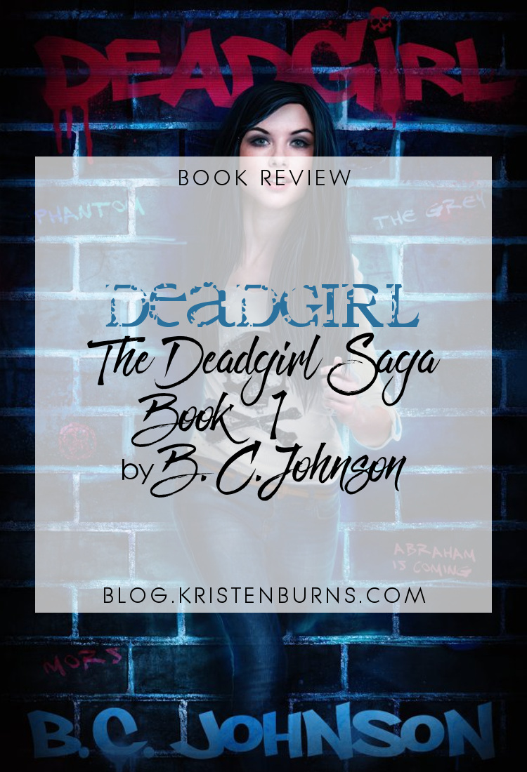 Book Review: Deadgirl (The Deadgirl Saga Book 1) by B.C. Johnson | books, reading, book covers, bok reviews, fantasy, urban fantasy, young adult
