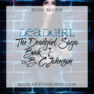 Book Review: Deadgirl (The Deadgirl Saga Book 1) by B.C. Johnson