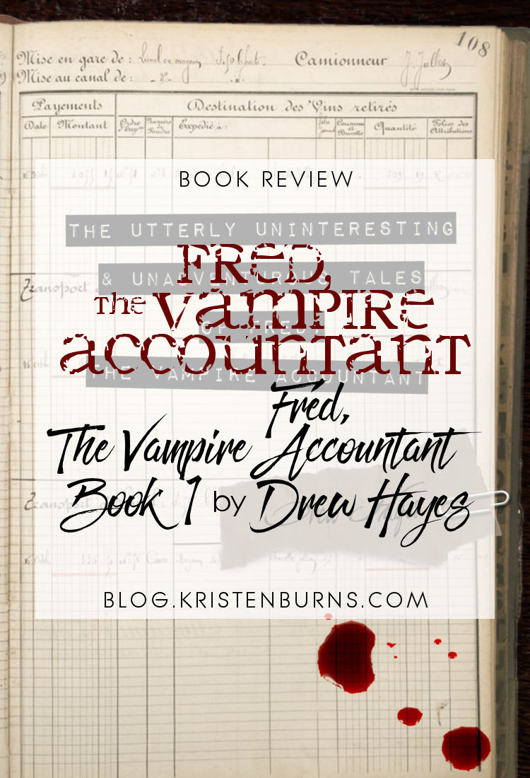 Book Review: The Utterly Uninteresting & Unadventurous Tales of Fred, The Vampire Accountant (Fred, The Vampire Accountant Book 1) by Drew Hayes | reading, books, paranormal/urban fantasy, vampires