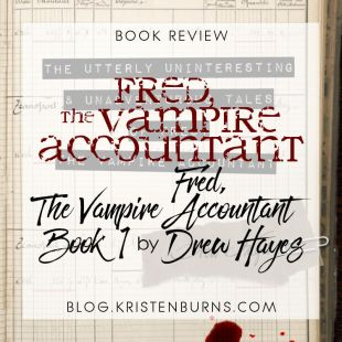 [Audio]Book Review: The Utterly Uninteresting & Unadventurous Tales of Fred, the Vampire Accountant (Fred, The Vampire Accountant Book 1) by Drew Hayes