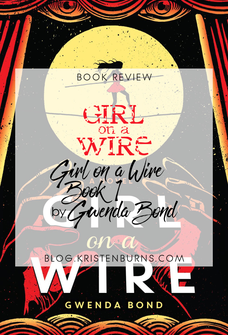 Book Review: Girl on a Wire (Girl on a Wire Book 1) by Gwenda Bond ...
