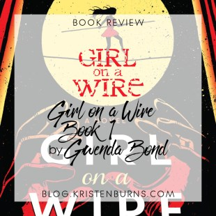 Book Review: Girl on a Wire (Girl on a Wire Book 1) by Gwenda Bond