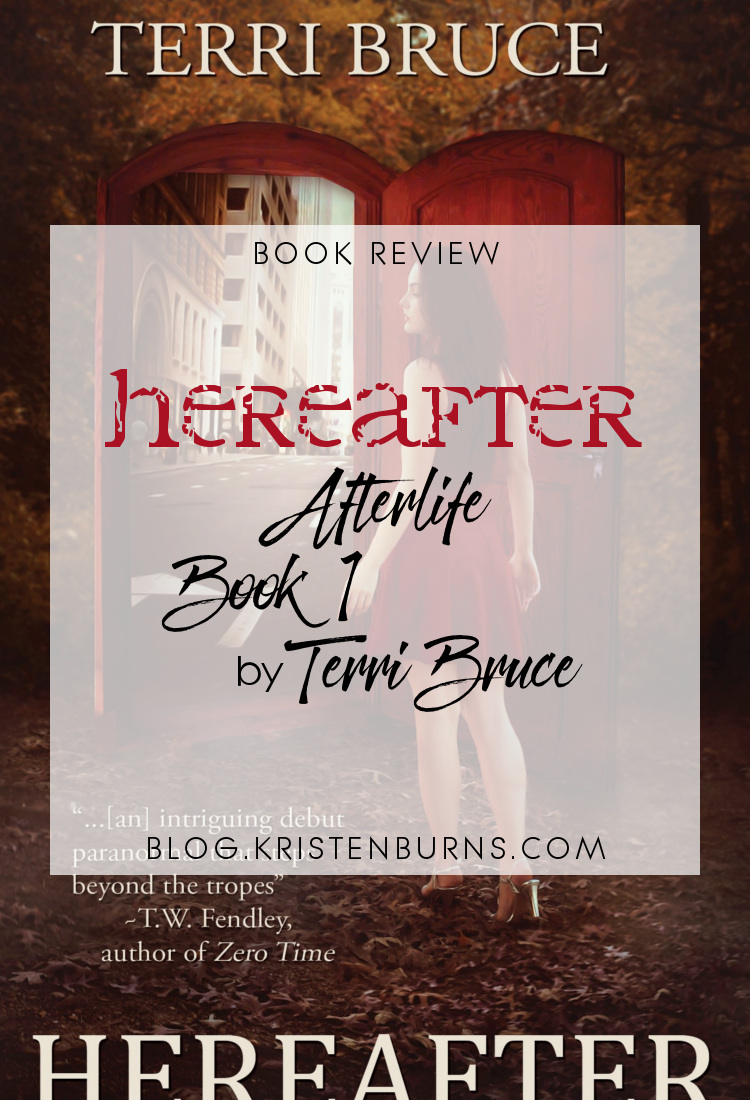 Book Review: Hereafter (Afterlife Book 1) by Terri Bruce   books, reading, book covers, book reviews, fantasy, urban fantasy, metaphysical & visionary, ghosts