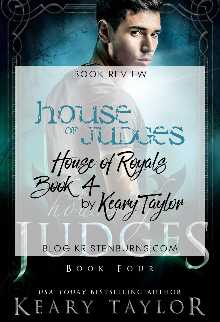 Book Review: House of Judges (House of Royals Book 4) by Keary Taylor | reading, books, book reviews, fantasy, urban fantasy, new adult, vampires