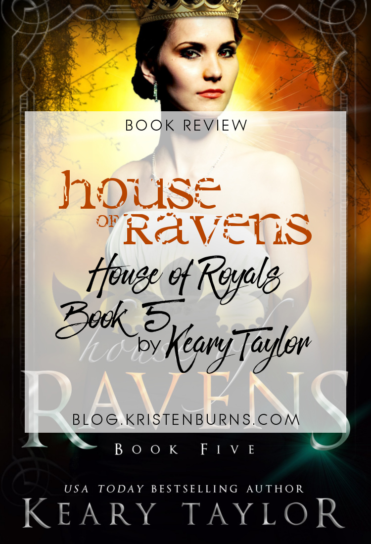 Book Review: House of Ravens (House of Royals Book 5) by Keary Taylor | reading, books, book reviews, fantasy, urban fantasy, new adult, vampires