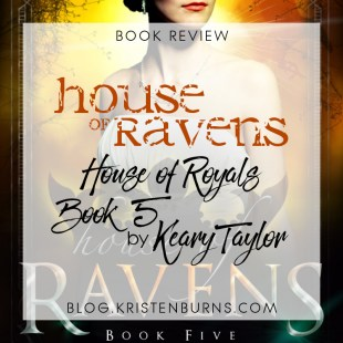 Book Review: House of Ravens (House of Royals Book 5) by Keary Taylor