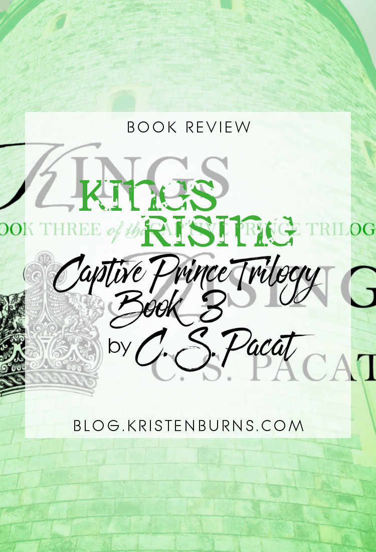 Book Review: Kings Rising (Captive Prince Trilogy Book 3) by C. S. Pacat | reading, books, book reviews, fantasy, high fantasy, lgbt