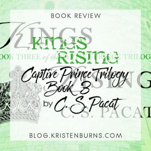 Book Review: Kings Rising (Captive Prince Trilogy Book 3) by C. S. Pacat