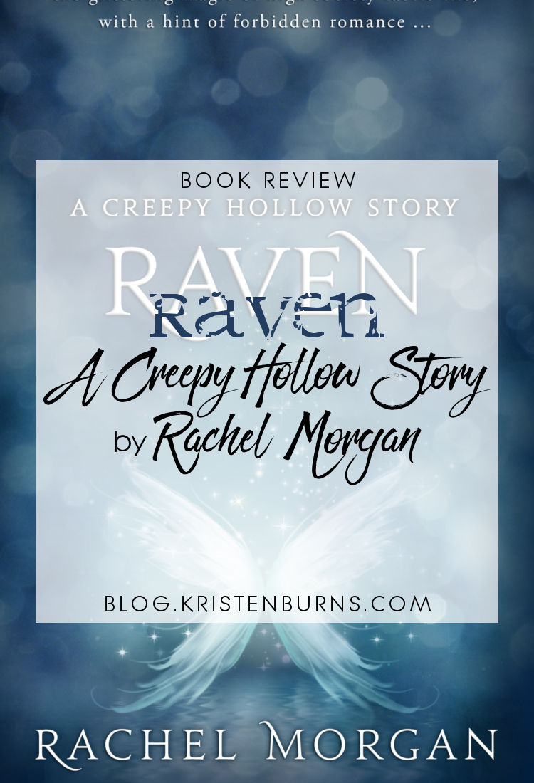 Book Review: Raven (A Creepy Hollow Story) by Rachel Morgan | reading, books, book reviews, fantasy, urban fantasy, young adult, faeries