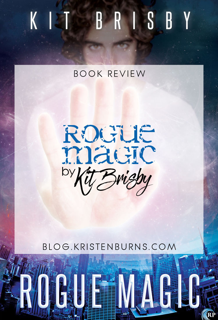 Book Review: Rogue Magic by Kit Brisby | reading, books, book reviews, fantasy, urban fantasy, lgbt, m/m, mages