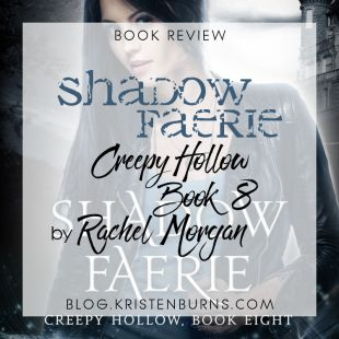 Book Review: Shadow Faerie (Creepy Hollow Book 8) by Rachel Morgan