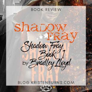 Book Review: Shadow Fray (Shadow Fray Book 1) by Bradley Lloyd