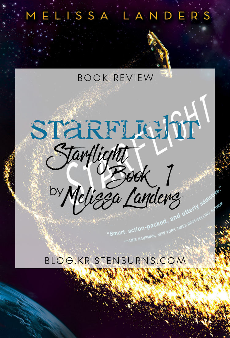 Book Review: Starflight (Starflight Book 1) by Melissa Landers   reading, books, book reviews, science ficiton, sci-fi romance, space opera, young adult