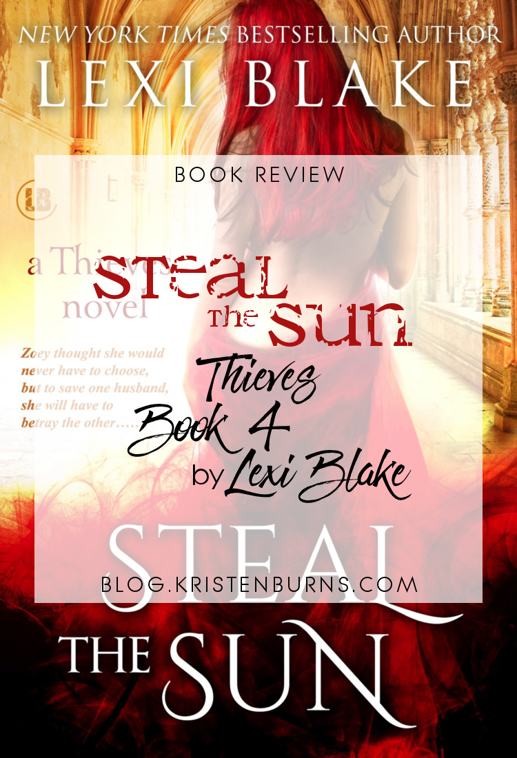 4 Star Book Review: Steal the Sun (Thieves Book 4) by Lexi Blake   books, reading, book reviews, book covers, fantasy, paranormal romance, urban fantasy, vampires, faeries, werewolves