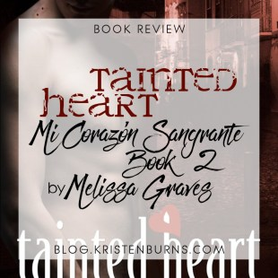 Book Review: Tainted Heart (Mi Corazon Sangrante Book 2) by Melissa Graves