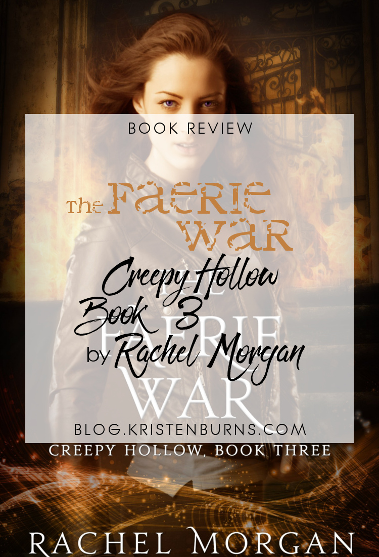 4 Star Book Review: The Faerie War (Creepy Hollow Book 3) by Rachel Morgan | books, reading, book reviews, book covers, fantasy, urban fantasy, YA, faeries