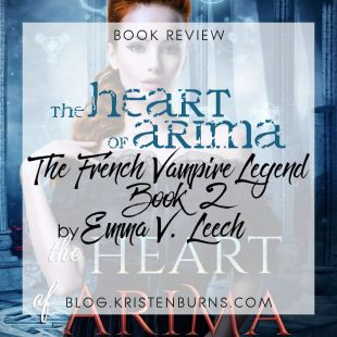 Book Review: The Heart of Arima (The French Vampire Legend Book 2) by Emma V. Leech