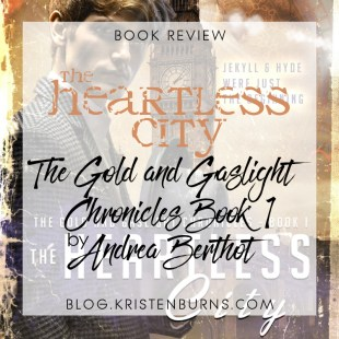 Book Review: The Heartless City (The Gold and Gaslight Chronicles Book 1) by Andrea Berthot