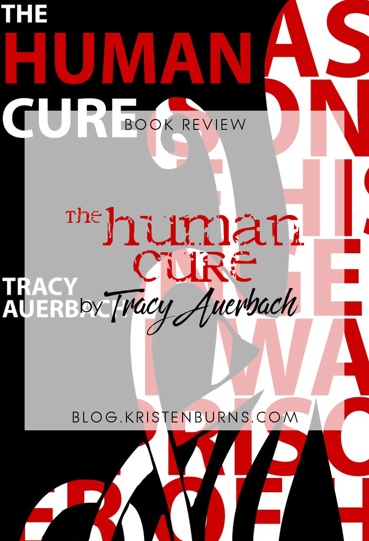 Book Review: The Human Cure by Tracy Auerbach | reading, books, book reviews, fantasy, paranormal romance, urban fantasy, vampires