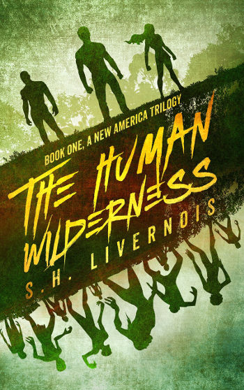 Book Review: The Human Wilderness (A New America Trilogy Book 1) by S.H. Livernois | reading, book reviews, science fiction, post-apocalyptic, zombies
