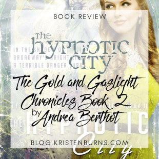 Book Review: The Hypnotic City (The Gold and Gaslight Chronicles Book 2) by Andrea Berthot