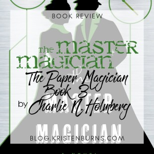 Book Review: The Master Magician (The Paper Magician Book 3) by Charlie N. Holmberg