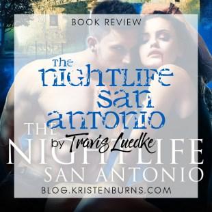 Book Review: The Nightlife San Antonio by Travis Luedke