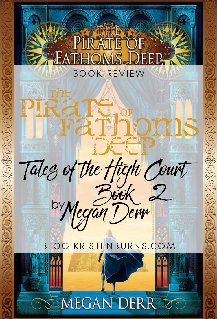 Book Review: The Pirate of Fathoms Deep (Tales of the High Court Book 2) by Megan Derr | reading, books, book reviews, fantasy, high fantasy, lgbtqia, m/m