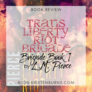Book Review: Trans Liberty Riot Brigade (Brigade Book 1) by L.M. Pierce