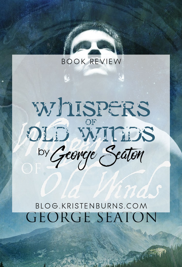 Book Review: Whispers of Old Winds by George Seaton | reading, books, book reviews, fantasy, folklore, lgbt, m/m