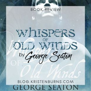 Book Review: Whispers of Old Winds by George Seaton