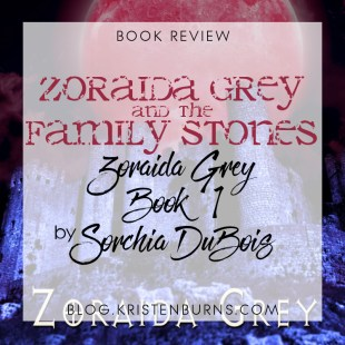 Book Review: Zoraida Grey and the Family Stones (Zoraida Grey Book 1) by Sorchia DuBois