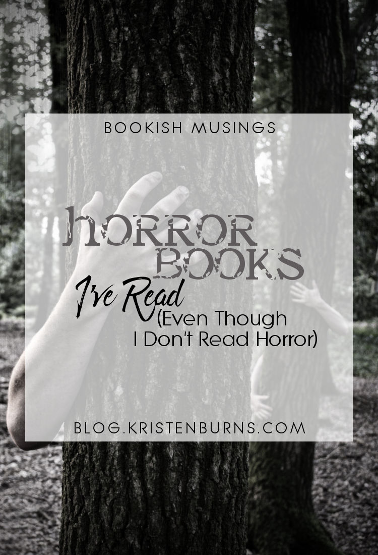 Bookish Musings: Horror Books I've Read (Even Though I Don't Read Horror) | reading, books, discussions, horror