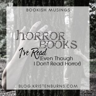 Bookish Musings: Horror Books I've Read (Even Though I Don't Read Horror)