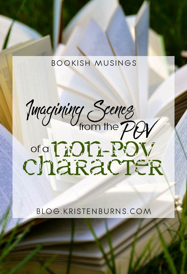 Bookish Musings: Imagining Scenes from the POV of a Non-POV Character | reading, books, discussions, pov