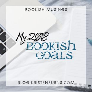 Bookish Musings: My 2018 Bookish Goals
