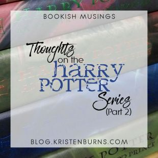 Bookish Musings: Thoughts on the Harry Potter Series (Part 2)
