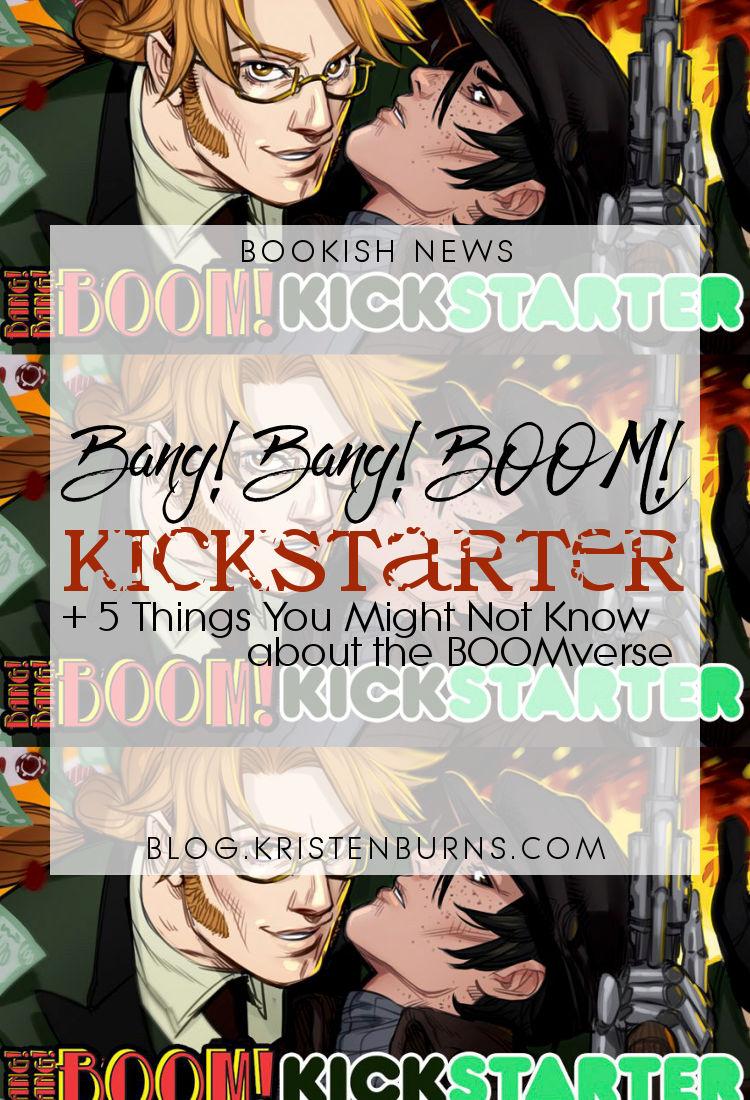 Bookish News: Bang! Bang! BOOM! Kickstarter + 5 Things You Might Not Know about the BOOMverse | comics, graphic novels, lgbt, paranormal/urban fantasy