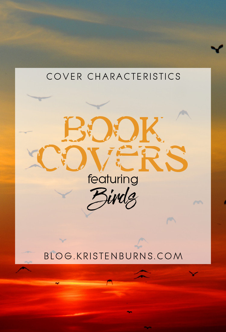 Cover Characteristics: Book Covers featuring Birds | reading, books, book covers, cover love, birds