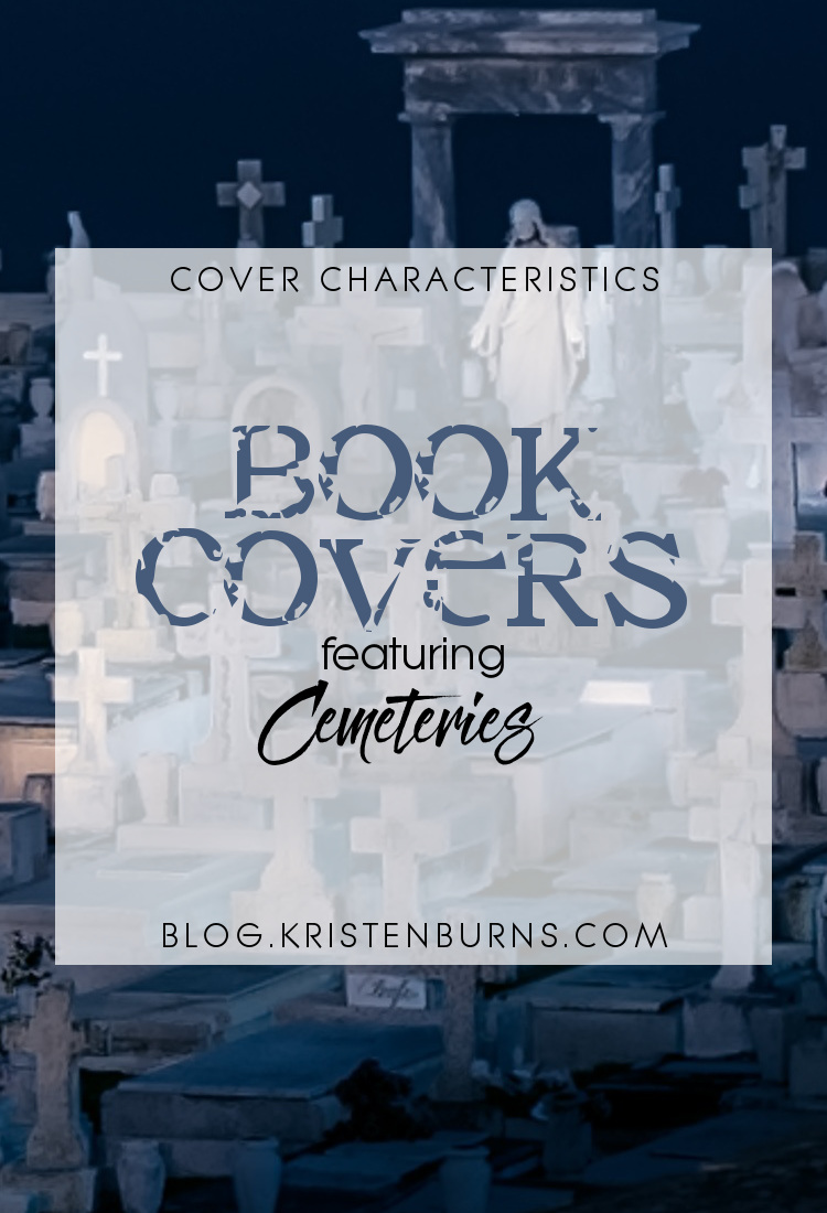 Cover Characteristics: Book Covers featuring Cemeteries | books, reading, book covers, cover love, cemeteries