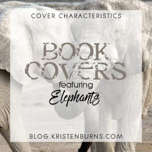 Cover Characteristics: Book Covers featuring Elephants