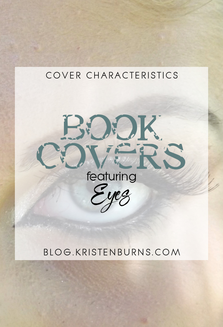 Cover Characteristics: Book Covers featuring Eyes | books, reading, book covers, fantasy, urban fantasy, sci-fi, YA