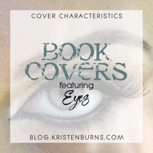 Cover Characteristics: Book Covers featuring Eyes