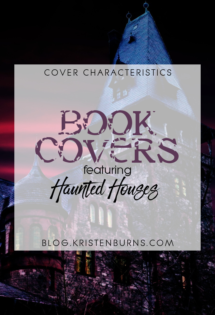 Cover Characteristics: Book Covers featuring Haunted Houses | reading, books, book covers, cover love, haunted houses