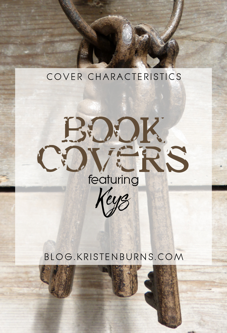 Cover Characteristics: Book Covers featuring Keys | books, reading, book covers, fantasy, urban fantasy, sci-fi, horror, romance, steampunk, YA, adult