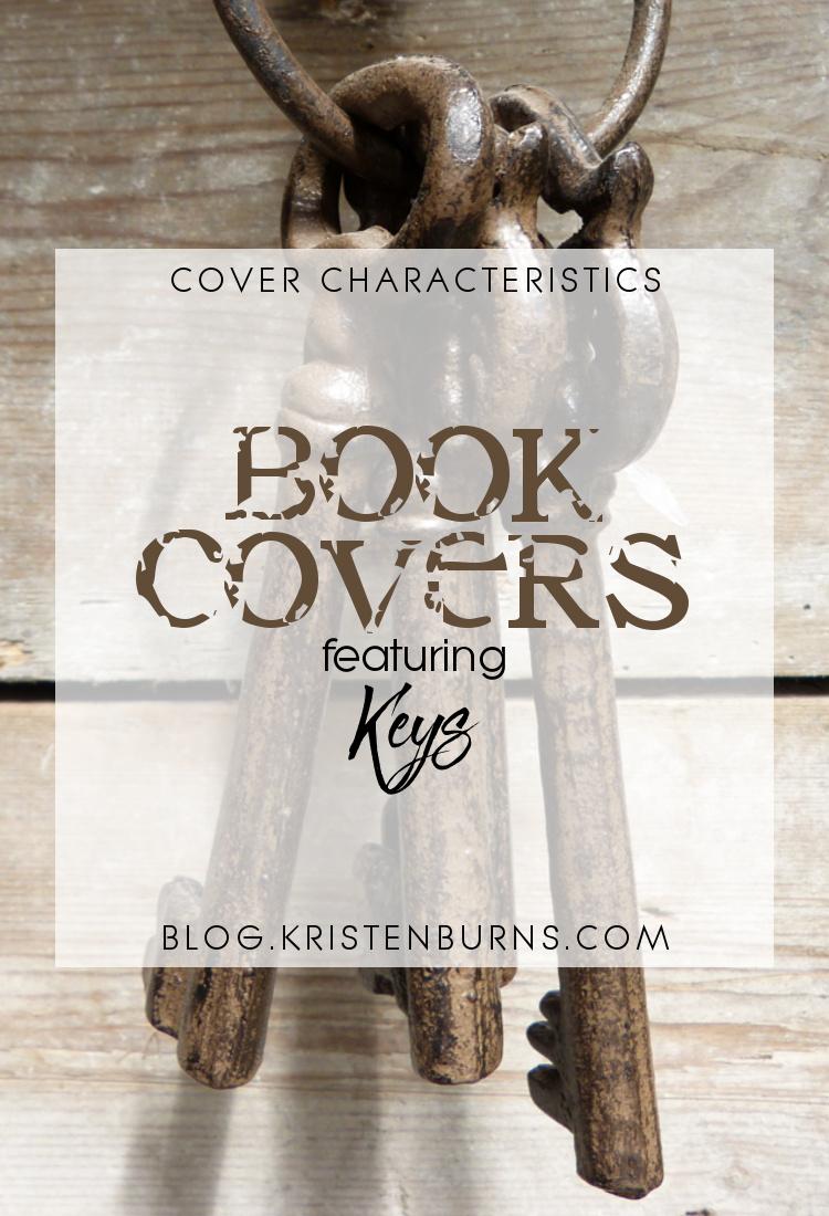 Cover Characteristics: Book Covers featuring Keys | books, reading, book covers, fantasy, urban fantasy, sci-fi, horror, romance, steampunk, YA, adult